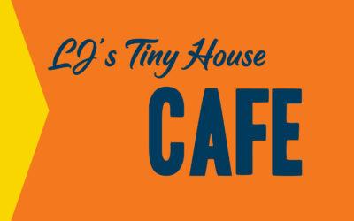 LJ's Tiny House Cafe